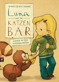 Udo  Weigelt - Luna und der Katzenbär gehen in den Kindergarten
