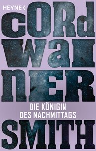 Cordwainer  Smith - Die Königin des Nachmittags