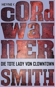 Cordwainer  Smith - Die tote Lady von Clowntown
