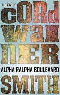 Cordwainer  Smith - Alpha Ralpha Boulevard