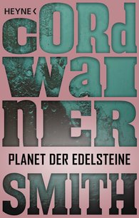 Cordwainer  Smith - Planet der Edelsteine
