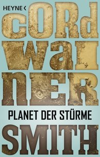 Cordwainer  Smith - Planet der Stürme