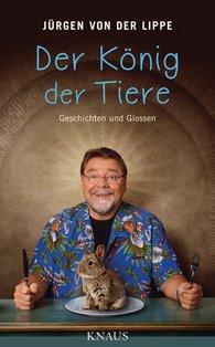 Jürgen von der Lippe - Der König der Tiere