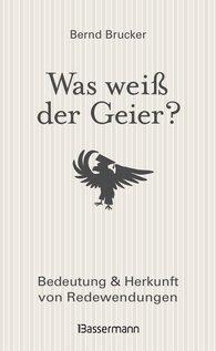 Bernd  Brucker - Was weiß der Geier?