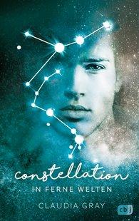 Claudia  Gray - Constellation - In ferne Welten