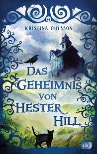 Kristina  Ohlsson - Das Geheimnis von Hester Hill