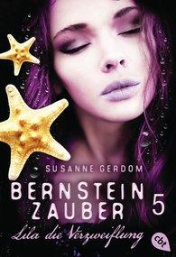 Susanne  Gerdom - Bernsteinzauber 05 - Lila die Verzweiflung