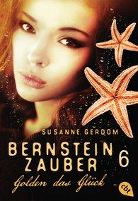 Susanne  Gerdom - Bernsteinzauber 06 - Golden das Glück