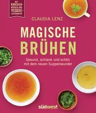 Claudia  Lenz - Magische Brühen