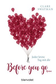 Clare  Swatman - Before you go - Jeder letzte Tag mit dir