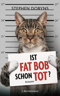 Stephen  Dobyns - Ist Fat Bob schon tot?