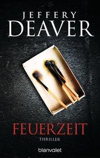 Jeffery  Deaver - Feuerzeit