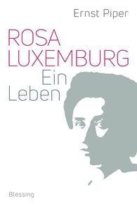 Ernst  Piper - Rosa Luxemburg