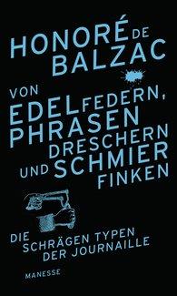 Honoré de  Balzac - Von Edelfedern, Phrasendreschern und Schmierfinken
