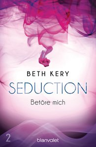 Beth  Kery - Seduction 2. Betöre mich