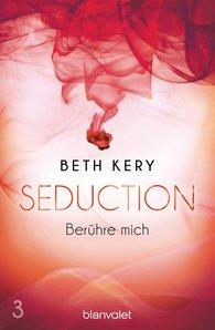 Beth  Kery - Seduction 3. Berühre mich