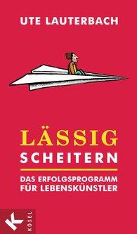 Ute  Lauterbach - Lässig scheitern