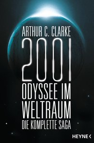 Arthur C.  Clarke - 2001: Odyssee im Weltraum - Die Saga