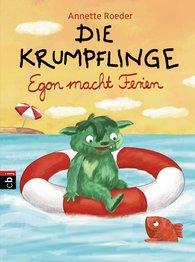 Annette  Roeder - Die Krumpflinge - Egon macht Ferien