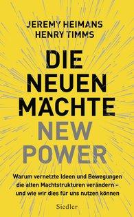 Jeremy  Heimans, Henry  Timms - Die neuen Mächte – New Power