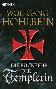 Wolfgang  Hohlbein - Die Rückkehr der Templerin