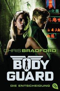 Chris  Bradford - Bodyguard - Die Entscheidung