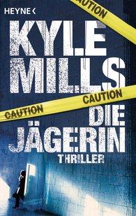 Kyle  Mills - Die Jägerin