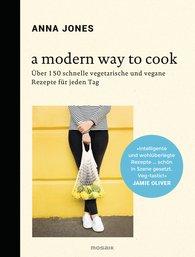 Anna  Jones - A Modern Way to Cook