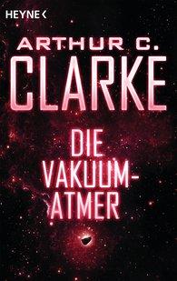 Arthur C.  Clarke - Die Vakuum-Atmer