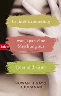 Rowan Hisayo  Buchanan - In ihrer Erinnerung war Japan eine Mischung aus Rosa und Grün