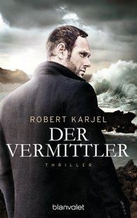 Robert  Karjel - Der Vermittler