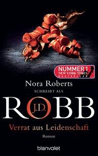 J.D.  Robb - Verrat aus Leidenschaft
