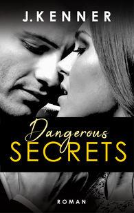 J.  Kenner - Dangerous Secrets (Secrets 3)