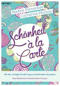 Nadine  Pomarède, Catherine  Moreau - Schönheit à la Carte