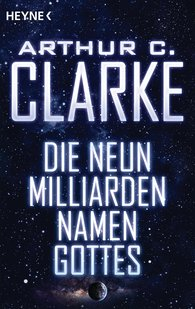 Arthur C.  Clarke - Die neun Milliarden Namen Gottes