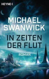 Michael  Swanwick - In Zeiten der Flut