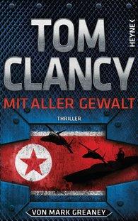 Tom  Clancy, Mark  Greaney - Mit aller Gewalt