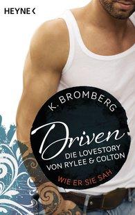 K.  Bromberg - Driven. Die Lovestory von Rylee und Colton