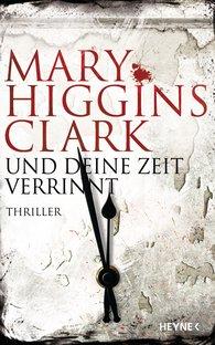 Mary  Higgins Clark - Und deine Zeit verrinnt
