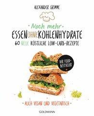 Alexander  Grimme - Noch mehr Essen ohne Kohlenhydrate
