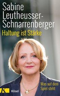 Sabine  Leutheusser-Schnarrenberger - Haltung ist Stärke
