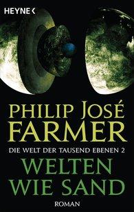 Philip José  Farmer - Welten wie Sand