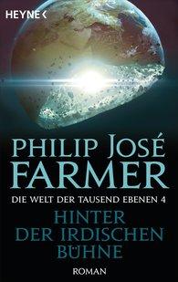 Philip José  Farmer - Hinter der irdischen Bühne