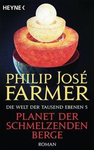 Philip José  Farmer - Planet der schmelzenden Berge