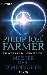 Philip José  Farmer - Meister der Dimensionen