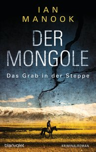 Ian  Manook - Der Mongole - Das Grab in der Steppe