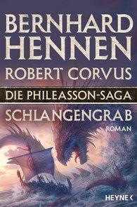 Bernhard  Hennen, Robert  Corvus - Die Phileasson-Saga - Schlangengrab