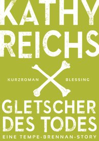 Kathy  Reichs - Gletscher des Todes (3)