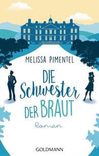 Melissa  Pimentel - Die Schwester der Braut