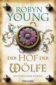 Robyn  Young - Der Hof der Wölfe